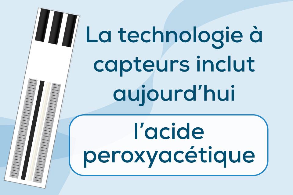 La Technologie capteur effectue à présent les tests sur l'acide peroxyacétique (PAA)